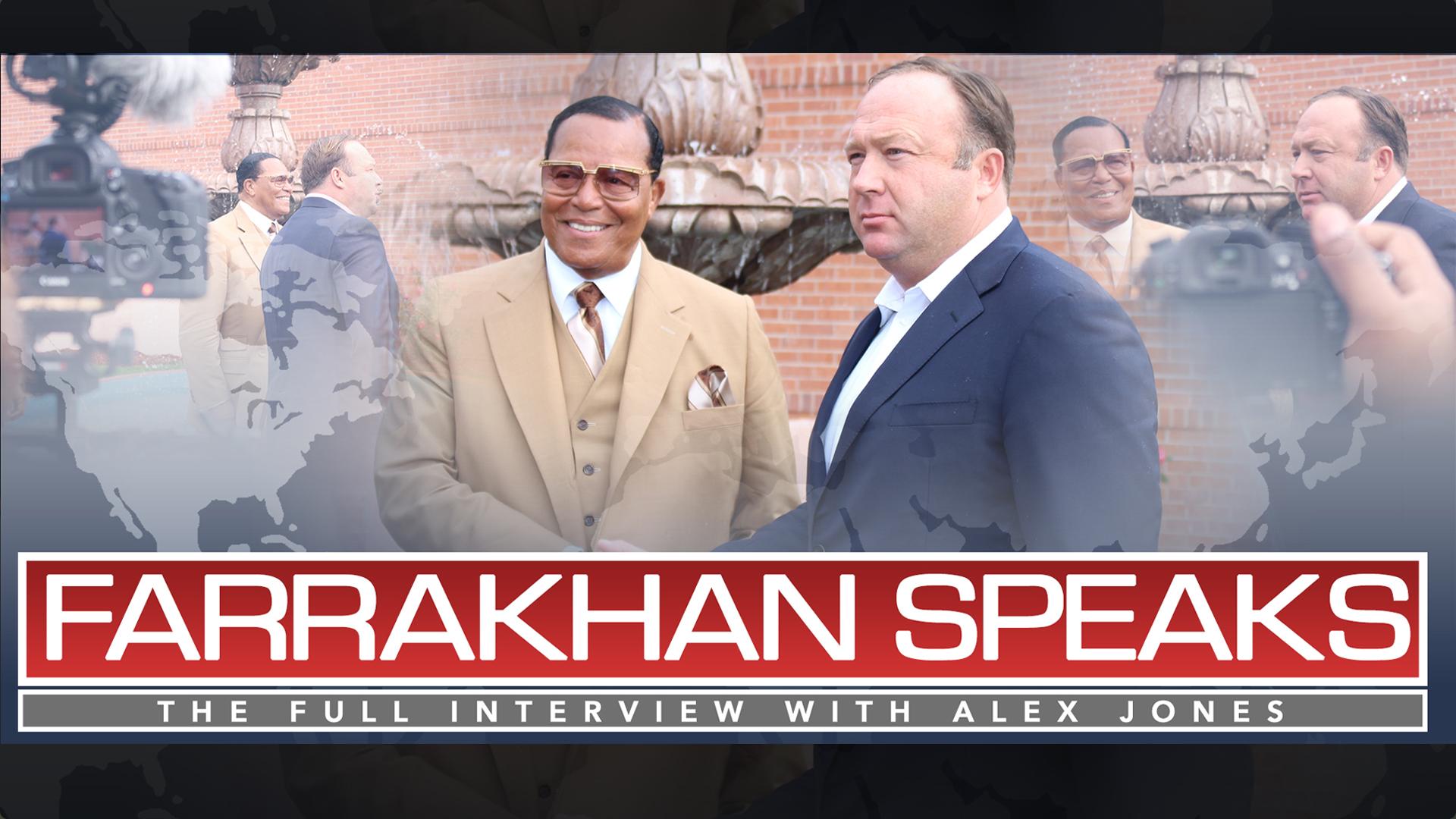Minister Farrakhan interviews with Alex Jones of Info Wars