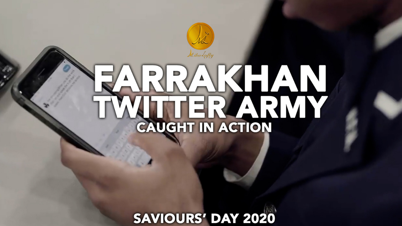 Farrakhan Twitter Army – Caught In Action