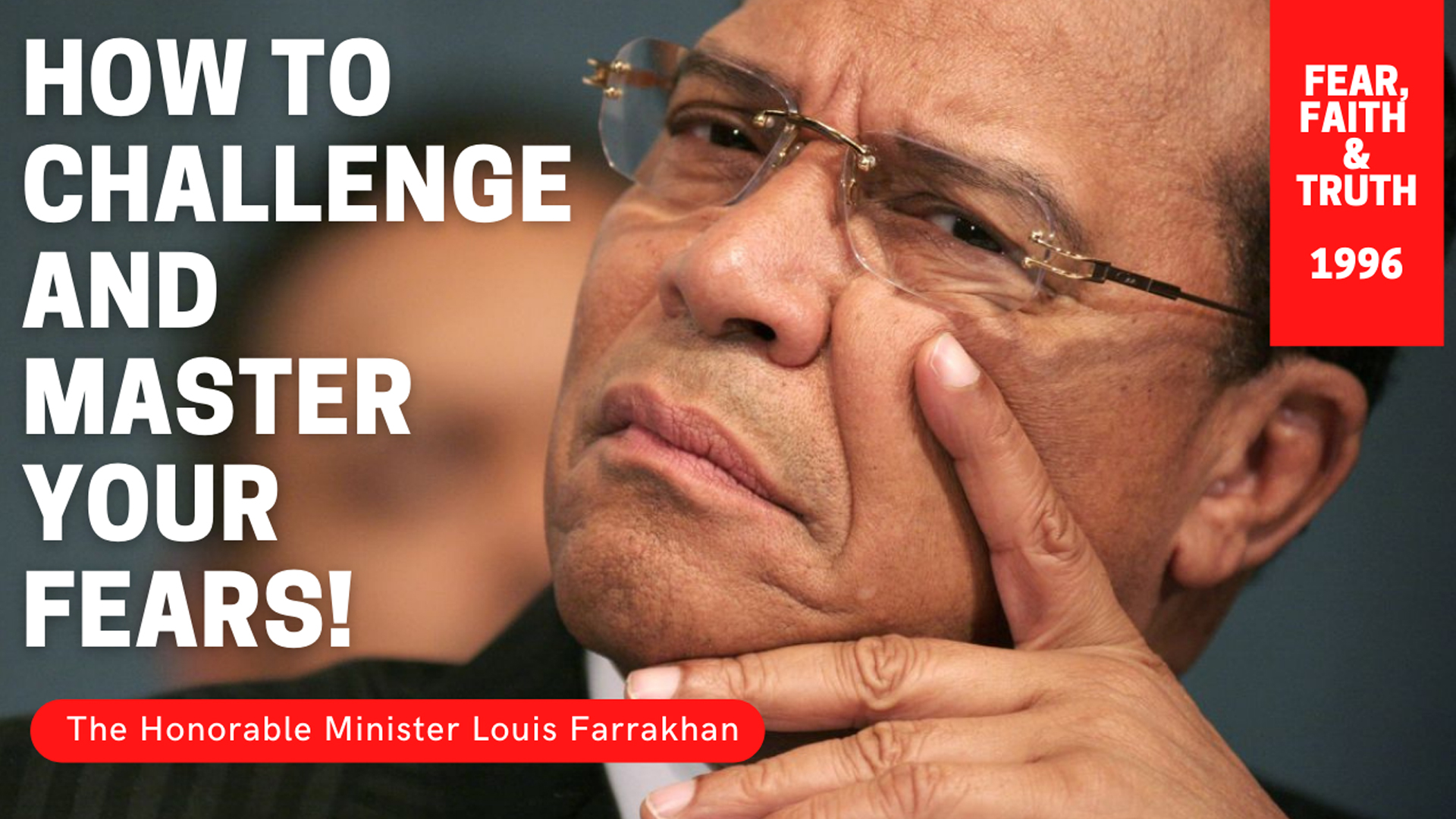 """""""Fear Will Not Allow You To Be Yourself!"""" – Minister Louis Farrakhan"""