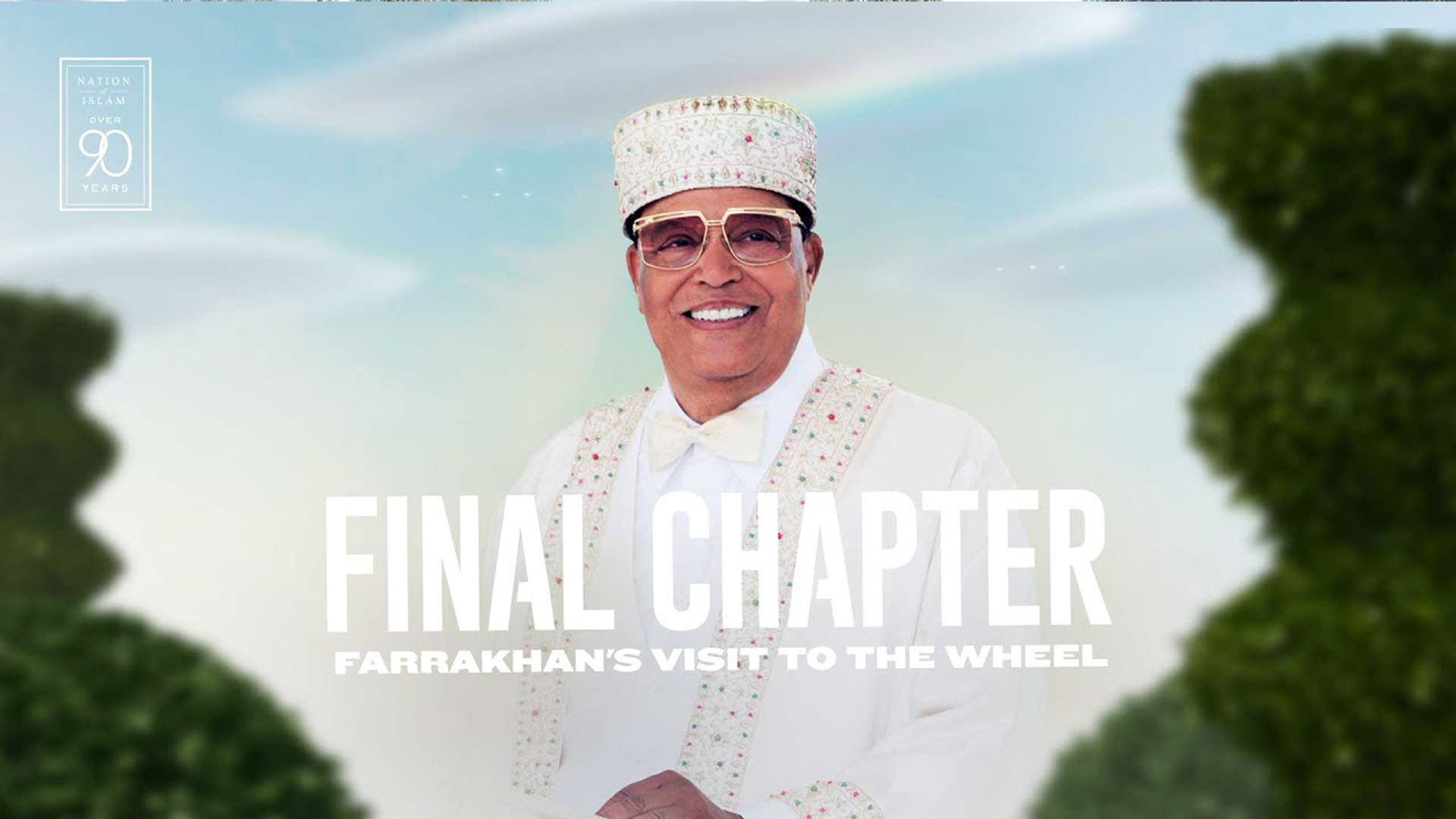 Final Chapter: Farrakhan's Visit To The Wheel