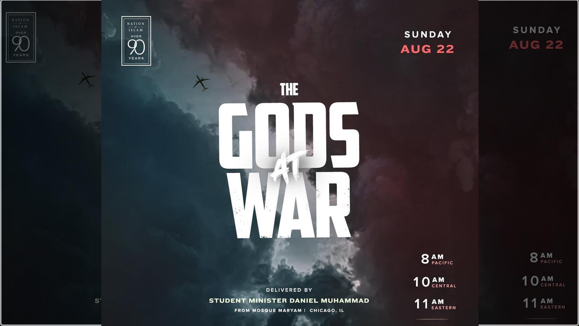 The Gods At War – Student Minister Daniel Muhammad