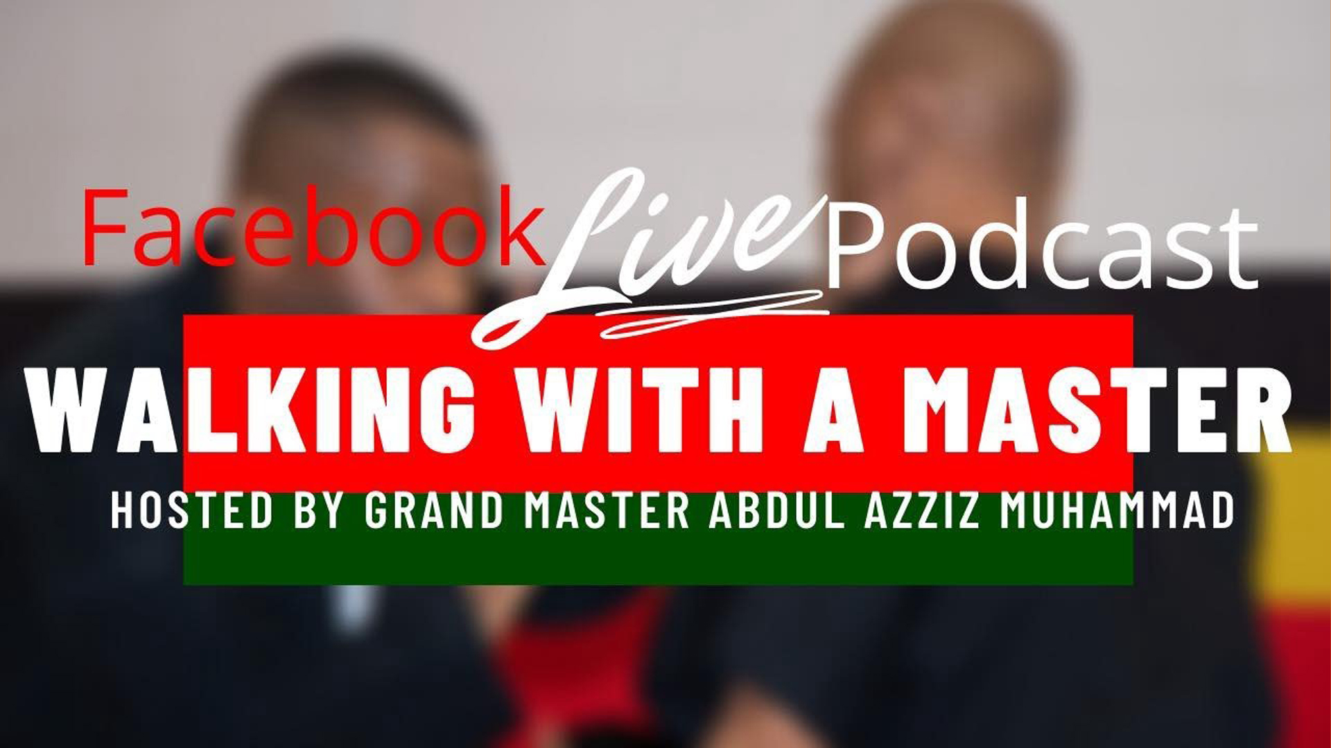 Walking With A Master Podcast: Interview with Grandmaster Shaheed Muhammad