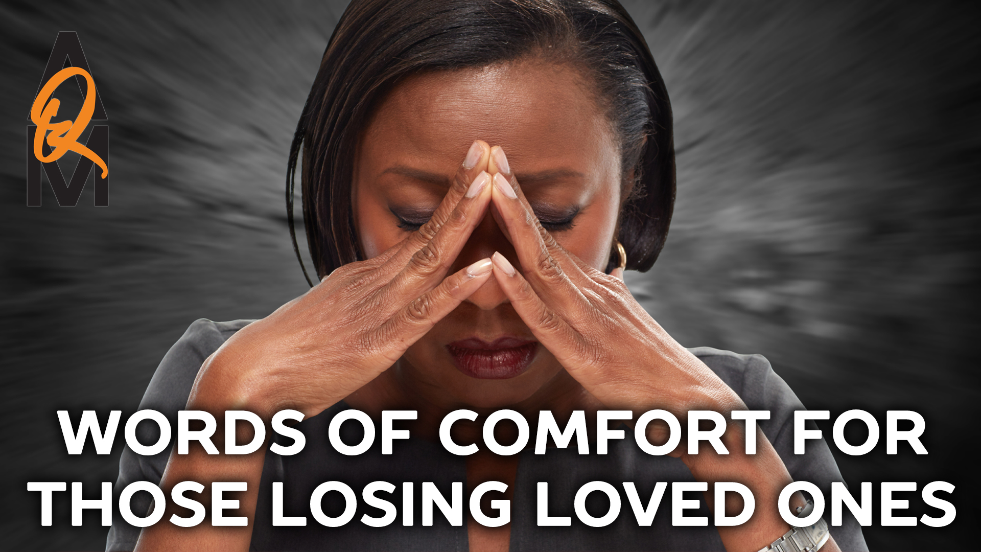 Words of Comfort For Those Losing Loved Ones