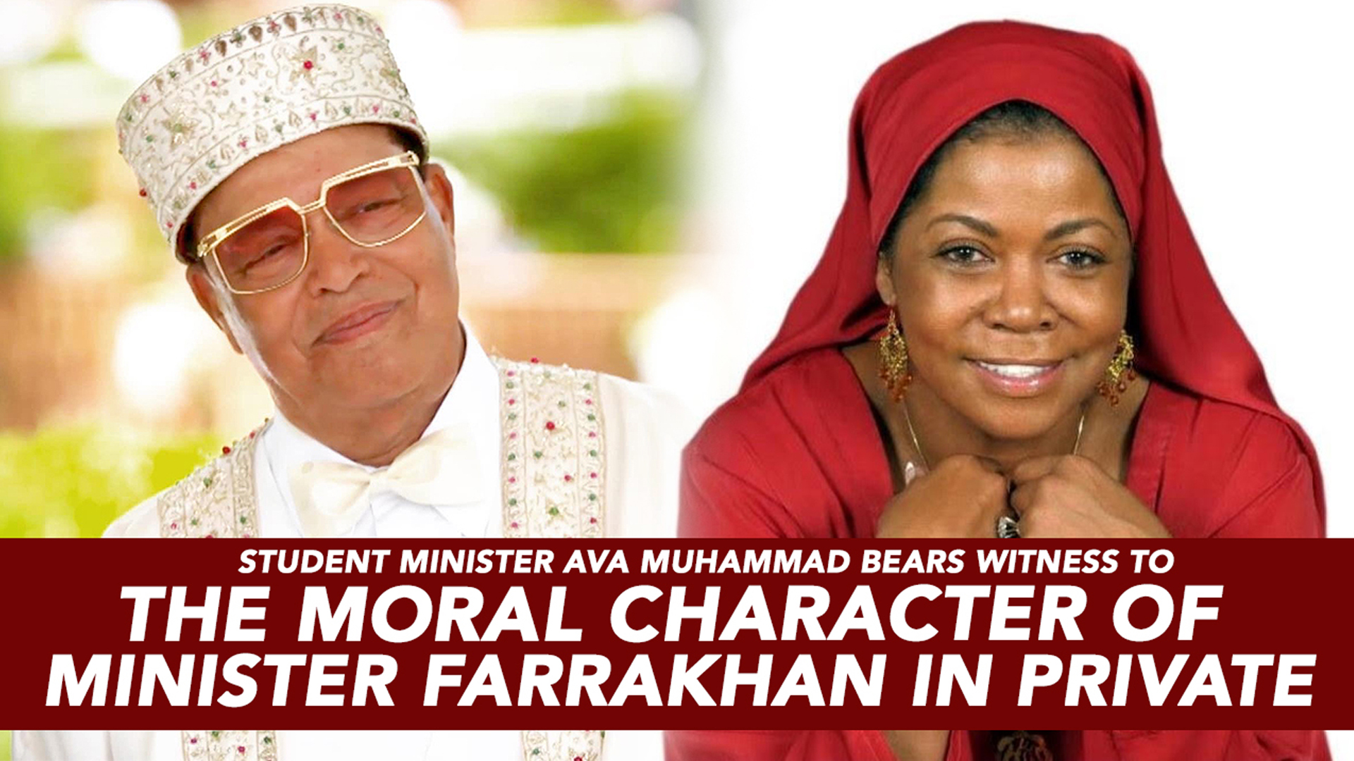 The Moral Character of Minister Farrakhan In Private